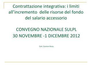 CONVEGNO NAZIONALE  SULPL 30 NOVEMBRE -1 DICEMBRE  2012 Dott. Gastone  Bosio