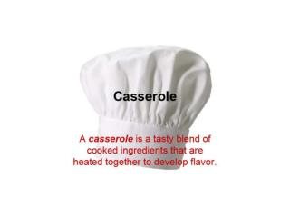 There are three main parts to a casserole: