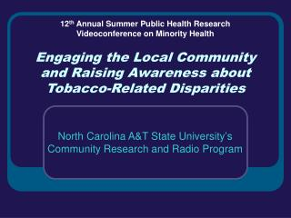Engaging the Local Community  and Raising Awareness about  Tobacco-Related Disparities