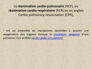 La r�animation cardio-pulmonaire est l'association de la  ventilation artificielle