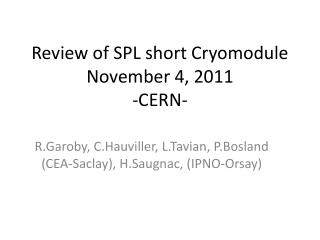 Review  of SPL short  Cryomodule November  4, 2011 -CERN-