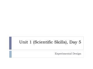 Unit 1 (Scientific Skills), Day 5