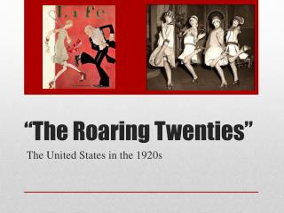 """The Roaring Twenties"""