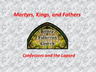 Martyrs, Kings, and Fathers