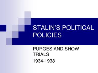 STALIN'S POLITICAL POLICIES