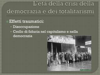 L'età della crisi della democrazia e dei totalitarismi