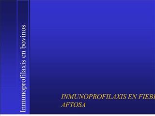 INMUNOPROFILAXIS EN FIEBRE AFTOSA