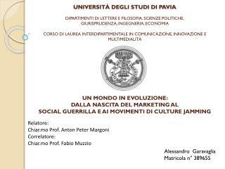 Relatore: Chiar.mo Prof. Anton Peter Margoni Correlatore: Chiar.mo Prof. Fabio Muzzio
