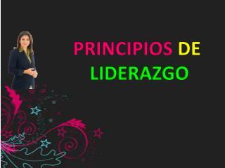 PRINCIPIOS  DE  LIDERAZGO