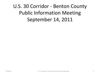 U.S. 30 Corridor - Benton County Public Information Meeting September 14, 2011