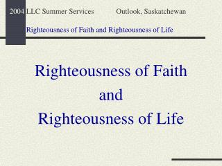 Righteousness of Faith and Righteousness of Life