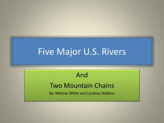 Five Major U.S. Rivers
