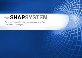 THE SNAP SYSTEM