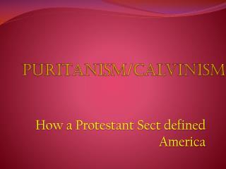 Puritanism/ calvinism