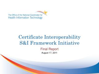 Certificate Interoperability  S&I Framework Initiative