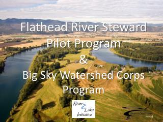 Flathead River Steward  Pilot Program & Big Sky Watershed Corps Program