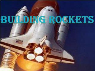 Building  Rockets