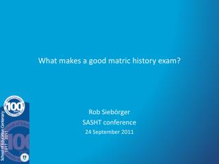 What makes a good matric  history exam?