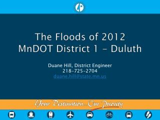 The Floods of 2012 MnDOT District 1 -  Duluth