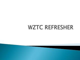 WZTC REFRESHER