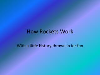 How Rockets Work