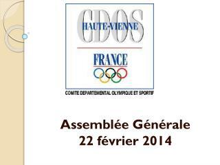 Assemblée Générale 22 février 2014