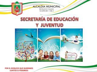 SECRETARÍA DE EDUCACIÓN   Y  JUVENTUD