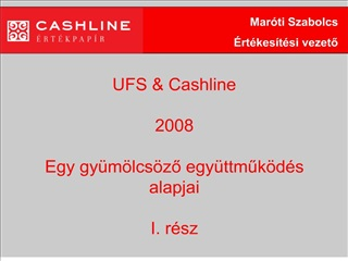 UFS  Cashline 2008 Egy gy