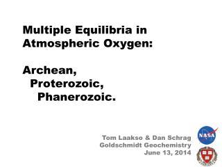 Multiple  Equilibria  in  Atmospheric Oxygen:  Archean ,  Proterozoic ,  Phanerozoic .