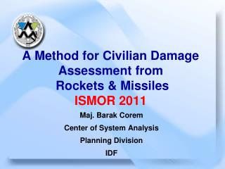 A Method for Civilian Damage Assessment from  Rockets & Missiles ISMOR 2011
