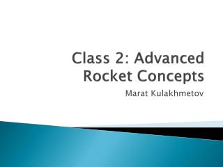 Class 2:  Advanced Rocket Concepts