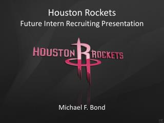 Houston Rockets Future Intern Recruiting Presentation