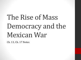 The Rise of Mass Democracy and the Mexican War