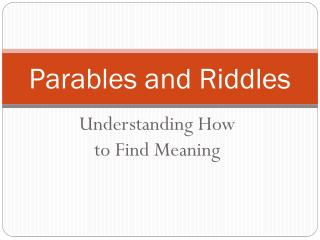 Parables and Riddles
