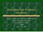 Estimating New Freshmen Enrollment