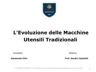 L'Evoluzione delle Macchine    Utensili Tradizionali