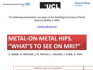 "Metal-on-metal hips. ""What's to see on MRI?"""