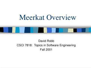 Meerkat Overview