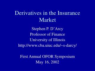 Derivatives in the Insurance Market