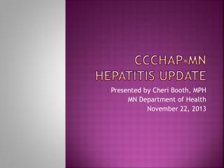 CCCHAP-MN  HepatitIs  Update