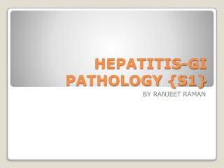 HEPATITIS-GI PATHOLOGY {S1}