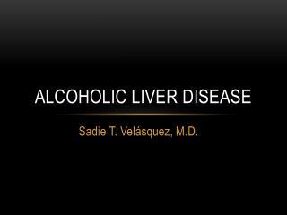 Alcoholic liver disease