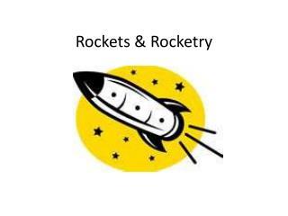 Rockets & Rocketry