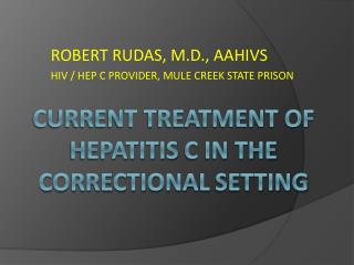 Current treatment of        hepatitis c in the correctional setting
