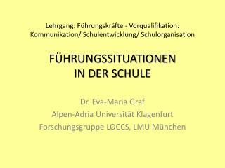 Dr. Eva-Maria Graf  Alpen-Adria Universität  Klagenfurt Forschungsgruppe  LOCCS, LMU  München
