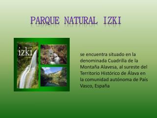 PARQUE NATURAL IZKI