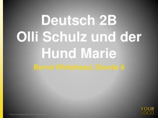 Deutsch 2B  Olli Schulz und der Hund Marie