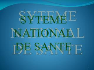 SYTEME NATIONAL DE SANTE