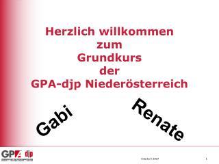 Herzlich willkommen zum Grundkurs der GPA-djp Nieder�sterreich