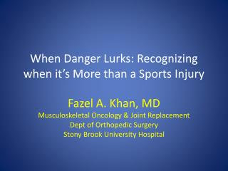 When Danger Lurks: Recognizing when it's More than a Sports  I njury
